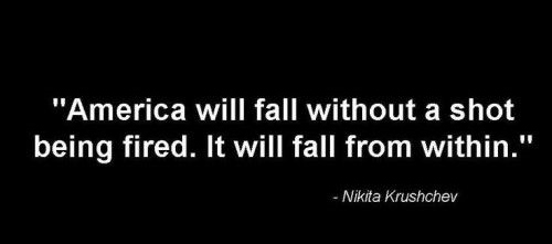 nikita-krushchev-quote-on-america-falling-500x405